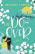 Cover-Bild zu The Do-Over (eBook) von Turner, Bethany