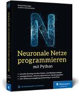 Cover-Bild zu Neuronale Netze programmieren mit Python von Schwaiger, Roland