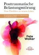Cover-Bild zu Posttraumatische Belastungsstörung - Vom Überleben zu neuem Leben von Walker, Pete