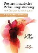 Cover-Bild zu Posttraumatische Belastungsstörung - Vom Überleben zu neuem Leben (eBook) von Walker, Pete