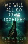 Cover-Bild zu Files, Gemma: We Will All Go Down Together