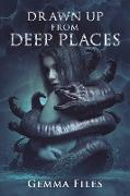 Cover-Bild zu Files, Gemma: Drawn Up from Deep Places