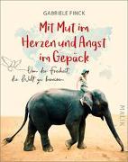 Cover-Bild zu Mit Mut im Herzen und Angst im Gepäck von Finck, Gabriele