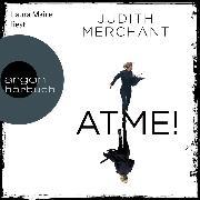 Cover-Bild zu ATME! (Ungekürzte Lesung) (Audio Download) von Merchant, Judith