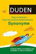 Cover-Bild zu Duden Das Grundschulwörterbuch - Sag es besser - Synonyme von Holzwarth-Raether, Ulrike