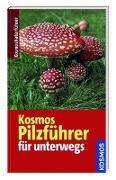 Cover-Bild zu Kosmos Naturführer für unterwegs - Pilzführer von Laux, Hans E.