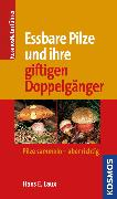 Cover-Bild zu Essbare Pilze und ihre giftigen Doppelgänger (eBook) von Laux, Hans E.