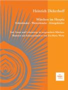 Cover-Bild zu Märchen im Hospiz: Erdenkinder - Waisenkinder - Königskinder von Dickerhoff, Heinrich
