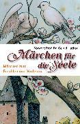 Cover-Bild zu Märchen für die Seele (eBook) von Dickerhoff, Heinrich (Hrsg.)