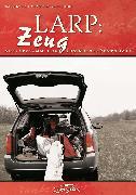 Cover-Bild zu LARP: Zeug (eBook) von Kamm, Björn-Ole