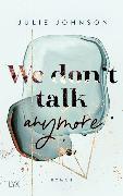 Cover-Bild zu We don't talk anymore von Johnson, Julie