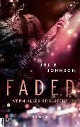 Cover-Bild zu Faded - Wenn alles stillsteht (eBook) von Johnson, Julie