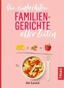 Cover-Bild zu Die einfachsten Familiengerichte aller Zeiten von Sinzenich, Steffi
