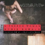 Cover-Bild zu A Frozen Woman (Unabridged) (Audio Download) von Ernaux, Annie