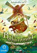Cover-Bild zu Die Mühlenkinder (eBook) von Michaelis, Antonia