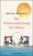 Cover-Bild zu Die Wiederentdeckung des Glücks (eBook) von Michaelis, Antonia