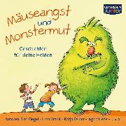 Cover-Bild zu Mäuseangst und Monstermut (Audio Download) von Nahrgang, Frauke