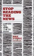 Cover-Bild zu Stop Reading the News von Dobelli, Rolf