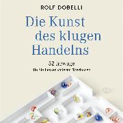 Cover-Bild zu Die Kunst des klugen Handelns (Audio Download) von Dobelli, Rolf
