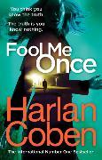 Cover-Bild zu Fool Me Once von Coben, Harlan