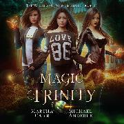 Cover-Bild zu Magic Trinity - Witches of Pressler Street, Book 4 (Unabridged) (Audio Download) von Anderle, Michael