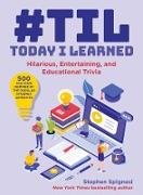 Cover-Bild zu #TIL: Today I Learned (eBook) von Spignesi, Stephen