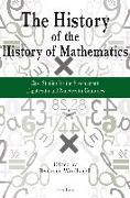 Cover-Bild zu Wardhaugh, Benjamin (Hrsg.): The History of the History of Mathematics