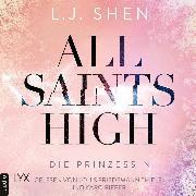 Cover-Bild zu Die Prinzessin - All Saints High, (Ungekürzt) (Audio Download) von Shen, L. J.