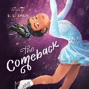 Cover-Bild zu The Comeback (Unabridged) (Audio Download) von Shen, E. L.