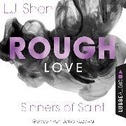 Cover-Bild zu Rough Love - Sinners of Saint 1.5 (Kurzgeschichte) (Audio Download) von Shen, L. J.