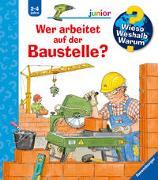 Cover-Bild zu Wieso? Weshalb? Warum? junior: Wer arbeitet auf der Baustelle? (Band 55) von Erne, Andrea