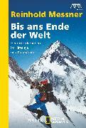 Cover-Bild zu Messner, Reinhold: Bis ans Ende der Welt