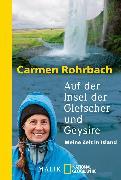 Cover-Bild zu Rohrbach, Carmen: Auf der Insel der Gletscher und Geysire (eBook)