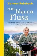 Cover-Bild zu Rohrbach, Carmen: Am blauen Fluss