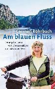 Cover-Bild zu Rohrbach, Carmen: Am blauen Fluss (eBook)