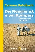Cover-Bild zu Rohrbach, Carmen: Die Neugier ist mein Kompass (eBook)