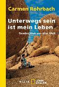 Cover-Bild zu Rohrbach, Carmen: Unterwegs sein ist mein Leben (eBook)