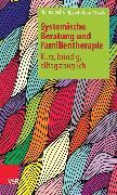Cover-Bild zu Systemische Beratung und Familientherapie - kurz, bündig, alltagstauglich (eBook) von Fryszer, Andreas