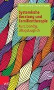 Cover-Bild zu Systemische Beratung und Familientherapie - kurz, bündig, alltagstauglich (eBook) von Schwing, Rainer