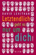 Cover-Bild zu Letztendlich geht es nur um dich von Levithan, David