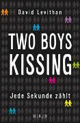 Cover-Bild zu Two Boys Kissing - Jede Sekunde zählt von Levithan, David