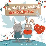 Cover-Bild zu Im Wald, da wohnt der Bullerlux (eBook) von Farnung, Miriam