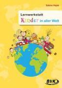 Cover-Bild zu Lernwerkstatt Kinder in aller Welt von Hajek, Sabine