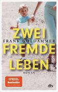 Cover-Bild zu Zwei fremde Leben von Goldammer, Frank
