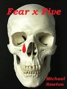 Cover-Bild zu Fear x Five (eBook) von Newton, Michael