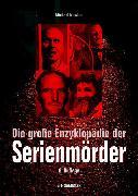 Cover-Bild zu Die große Enzyklopädie der Serienmörder (eBook) von Newton, Michael