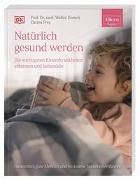 Cover-Bild zu ELTERN-Ratgeber. Natürlich gesund werden - Die wichtigsten Kinderkrankheiten erkennen und behandeln