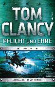 Cover-Bild zu Clancy, Tom: Pflicht und Ehre (eBook)
