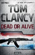 Cover-Bild zu Clancy, Tom: Dead or Alive (eBook)