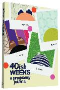 Cover-Bild zu 40ish Weeks von Pocrass, Kate